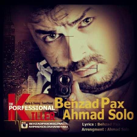دانلود آهنگ جدید بهزاد پکس و احمد سولو قاتل حرفه ای
